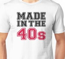 Made in the 40s Unisex T-Shirt