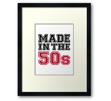Made in the 50s Framed Print