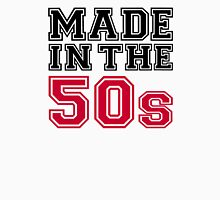Made in the 50s Unisex T-Shirt