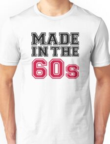 Made in the 60s Unisex T-Shirt