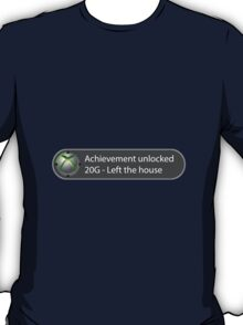 Achievement Unlocked - 20G Left the house T-Shirt