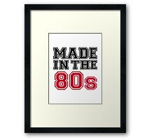 Made in the 80s Framed Print