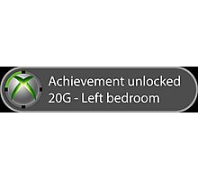 Achievement Unlocked - 20G Left bedroom Photographic Print