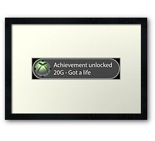 Achievement Unlocked - 20G Got a life Framed Print