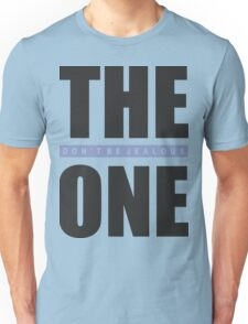 The One Don't Be Jealous Text Typography Cool Modern Casual Unisex T-Shirt