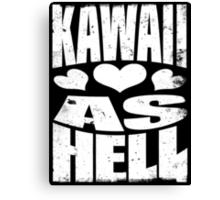 Kawaii as Hell (WHITE) Canvas Print