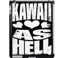 Kawaii as Hell (WHITE) iPad Case/Skin