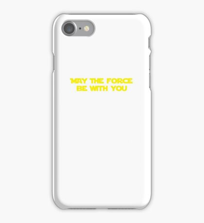 """Star Wars: """"May the Force Be with You iPhone Case/Skin"""