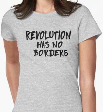 REVOLUTION HAS NO BORDERS Womens Fitted T-Shirt