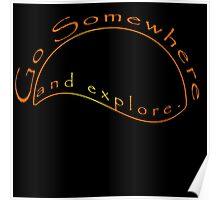 Go somewhere and explore Poster