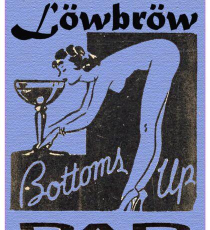 Lowbrow Bottoms Up Bar Sticker
