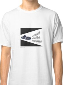 Don't Shoot! I'm only the photographer Classic T-Shirt