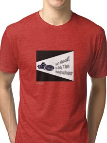 Don't Shoot! I'm only the photographer Tri-blend T-Shirt
