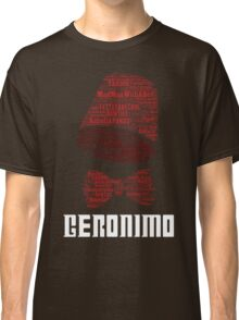 Geronimo - 11th Doctor's Quote - Doctor Who Classic T-Shirt