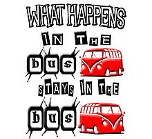 What happens in the VW BUS stays. RED version Photographic Print
