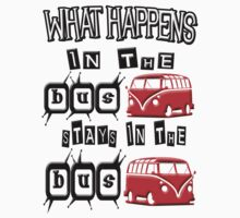 What happens in the VW BUS stays. RED version by Tony  Bazidlo