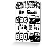 What happens in the VW BUS stays Greeting Card