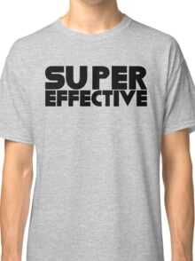 You're Super Effective Classic T-Shirt
