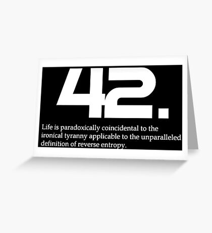 The meaning of life is 42 Greeting Card