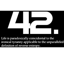 The meaning of life is 42 Photographic Print