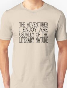 The Adventures I Enjoy Are Usually Of The Literary Nature T-Shirt