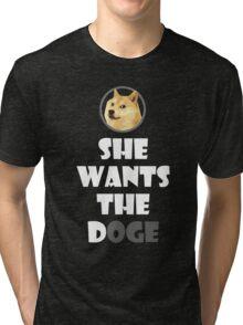 She wants the Doge Tri-blend T-Shirt