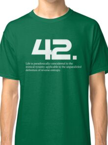 The meaning of life is 42 Classic T-Shirt