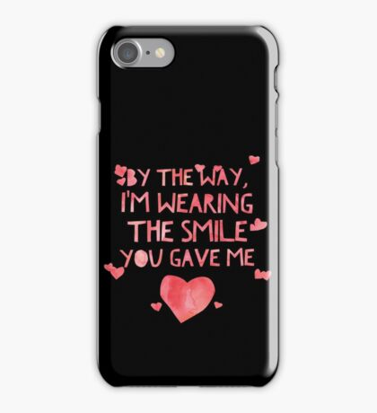 Cute Smile You Gave Me - Best Gift for Him, Her, Boyfriend, Girlfriend, Husband, Wife, Couples, Men, Women, Mom, Dad, Grandma, Brother or Friends iPhone Case/Skin