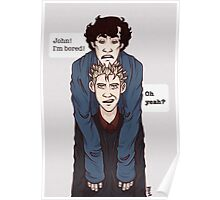 Sherlock is always bored. Poster