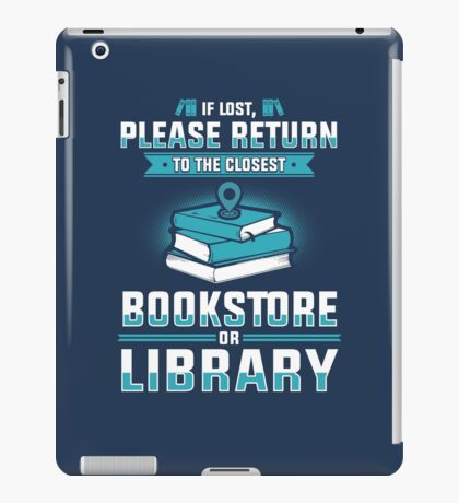 If lost please return to the closest bookstore or library iPad Case/Skin