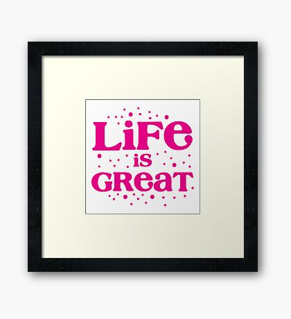 life is great! in pink  Framed Print