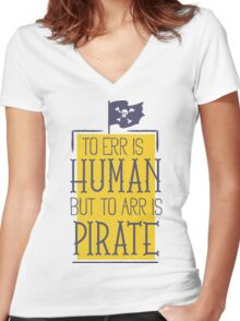 To Err Is Human But To Arr Is Pirate Women's Fitted V-Neck T-Shirt