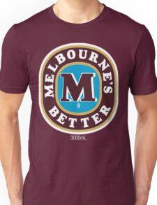 Melbourne's Better  Unisex T-Shirt