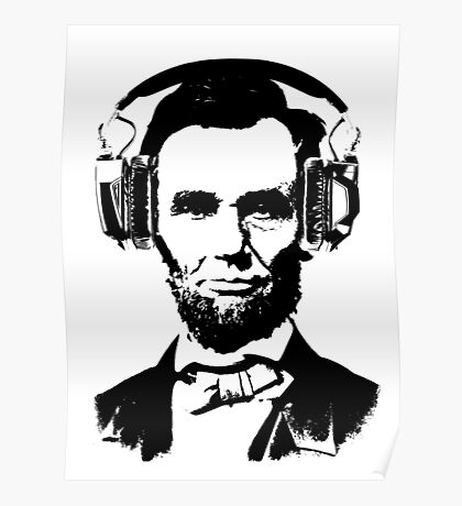 Abraham Lincoln with headphones Poster