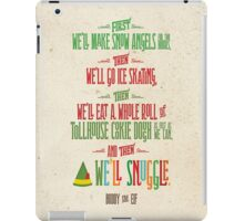 Buddy the Elf - And then...we'll snuggle iPad Case/Skin