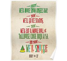 Buddy the Elf - And then...we'll snuggle Poster