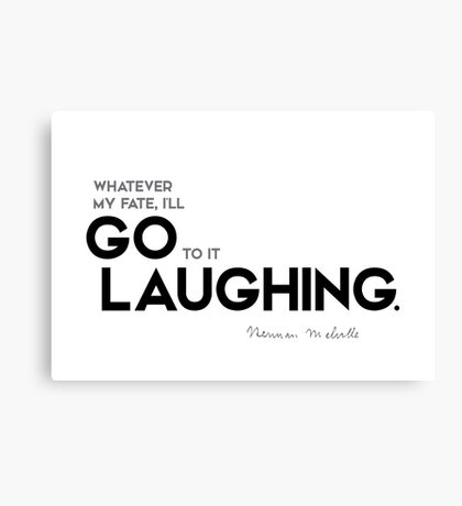 go to it laughing - herman melville Canvas Print