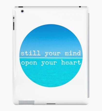 Meditational Quote Mindful Wall Art: Still Mind, Open Heart iPad Case/Skin