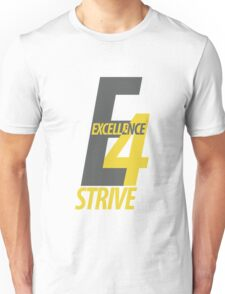STRIVE FOR EXCELLENCE Unisex T-Shirt