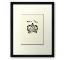Your Queen Framed Print