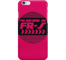 I'm driving an FR-S iPhone Case/Skin