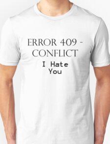 409 - Conflict Unisex T-Shirt