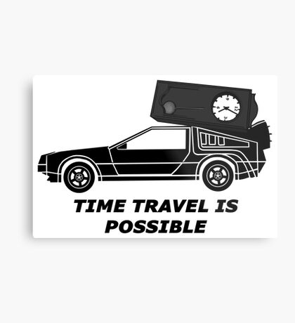 Time Travel is possible ©  Metal Print