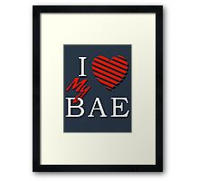 I Love (Heart) My Bae Framed Print