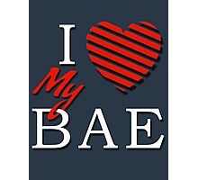 I Love (Heart) My Bae Photographic Print