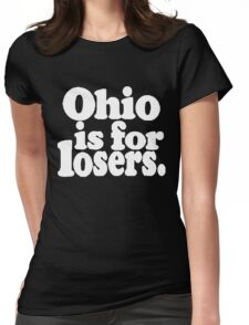 Ohio is for Losers - White Womens Fitted T-Shirt