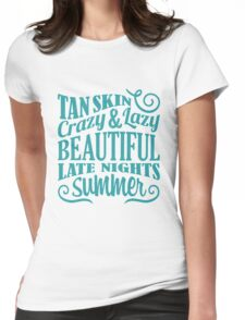 Inspirational Quote - Late Nights Summer Womens Fitted T-Shirt