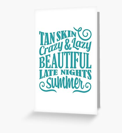 Inspirational Quote - Late Nights Summer Greeting Card