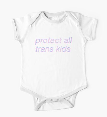protect ALL trans kids One Piece - Short Sleeve