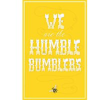 The Humble Bumblers Photographic Print